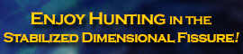 [C9] Event – Enjoy Hunting in the Stabilized Dimensional Fissure!