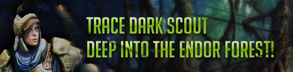 c9-event-trace-dark-scout-deep-into-the-endor-forest