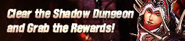 [C9] Events - Clear Shadow Dungeons and Grab the Rewards!